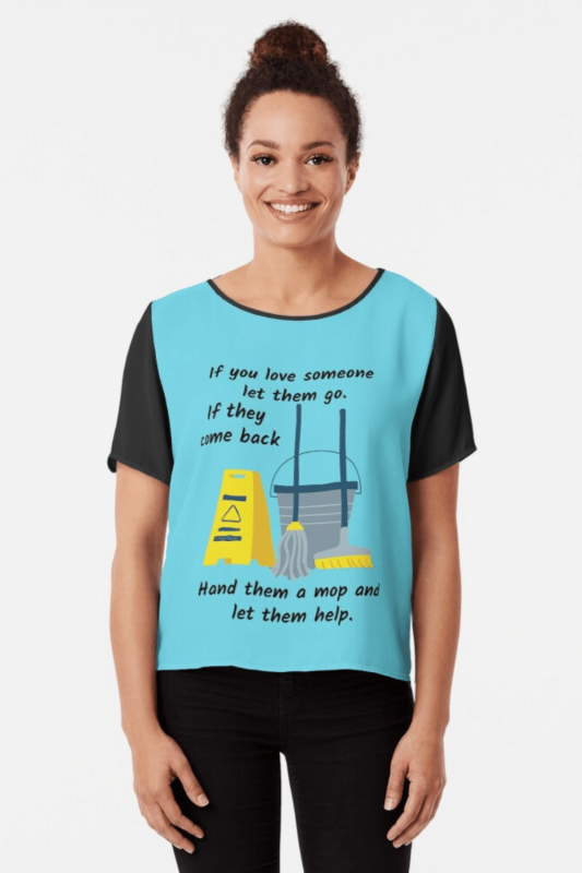 Let Them Go Savvy Cleaner Funny Cleaning Shirts Chiffon Top