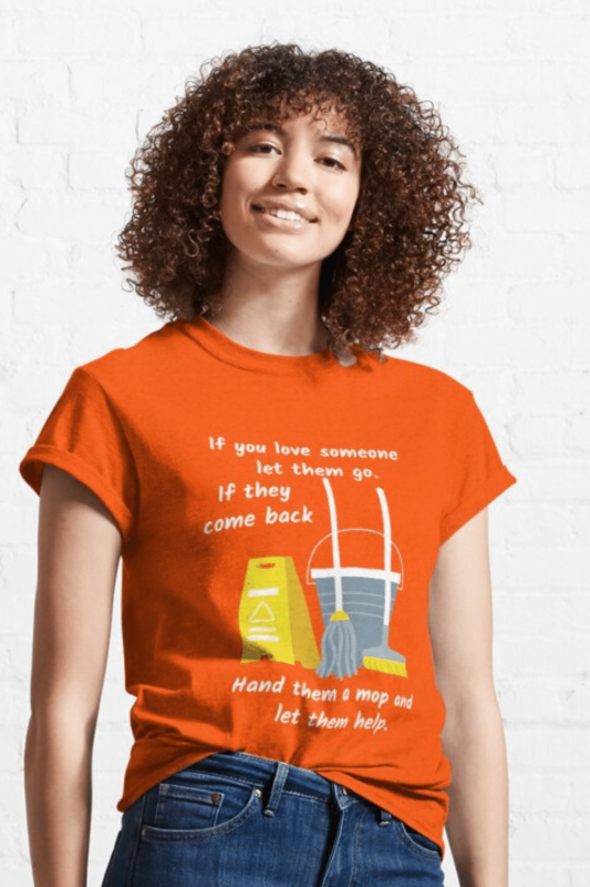 Let Them Go Savvy Cleaner Funny Cleaning Shirts Classic Tee