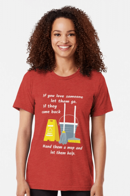Let Them Go Savvy Cleaner Funny Cleaning Shirts Triblend Tee