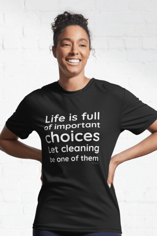 Life Is Full Savvy Cleaner Funny Cleaning Shirts Active T-Shirt