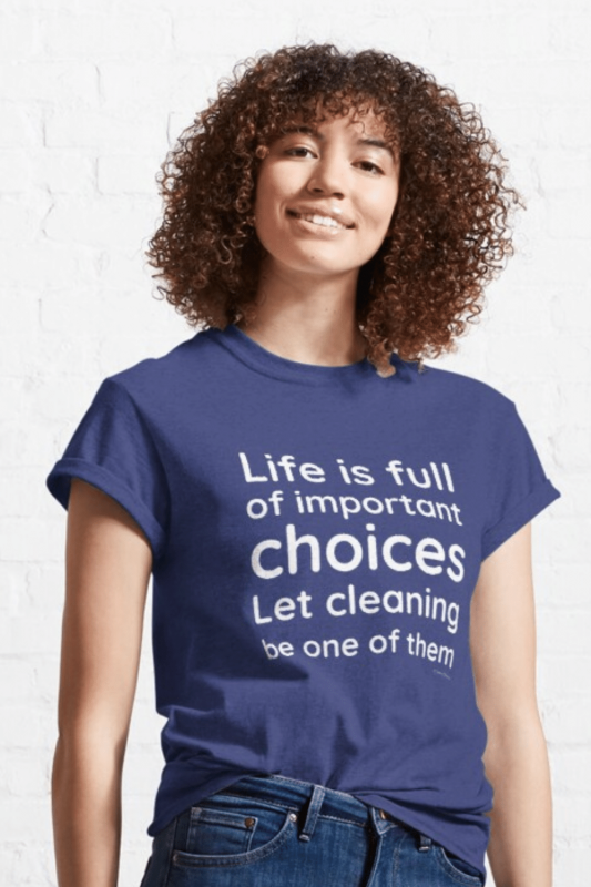 Life Is Full Savvy Cleaner Funny Cleaning Shirts Classic T-Shirt