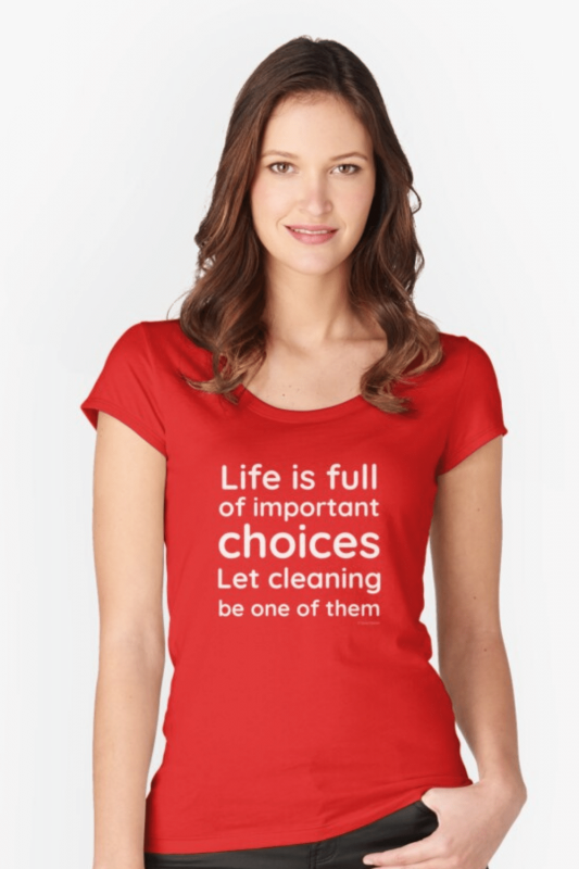 Life Is Full Savvy Cleaner Funny Cleaning Shirts Fitted Scoop T-Shirt