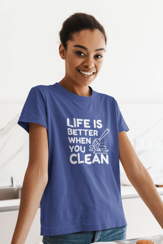 Life is Better When You Clean Savvy Cleaner Funny Cleaning Shirts Women's Standard Tee