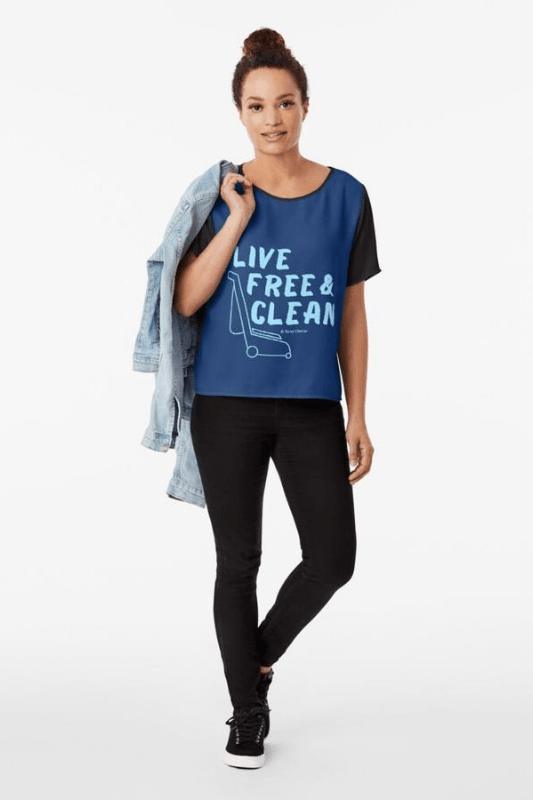 Live Free and Clean, Savvy Cleaner Funny Cleaning Shirts Chiffon Top