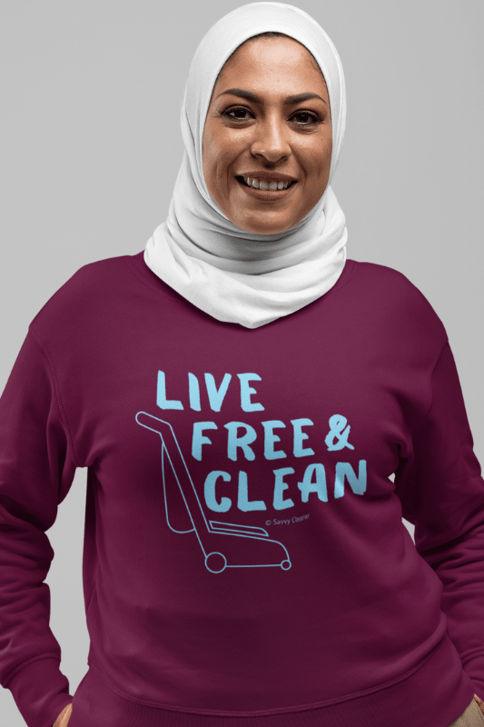Live Free and Clean, Savvy Cleaner Funny Cleaning Shirts, Classic Crewneck Sweatshirt
