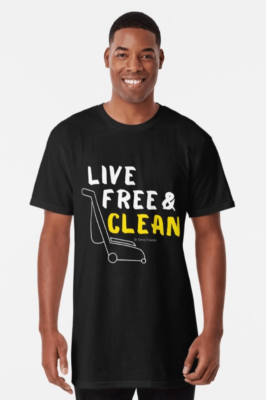 Live Free and Clean, Savvy Cleaner Funny Cleaning Shirts Long T-shirt