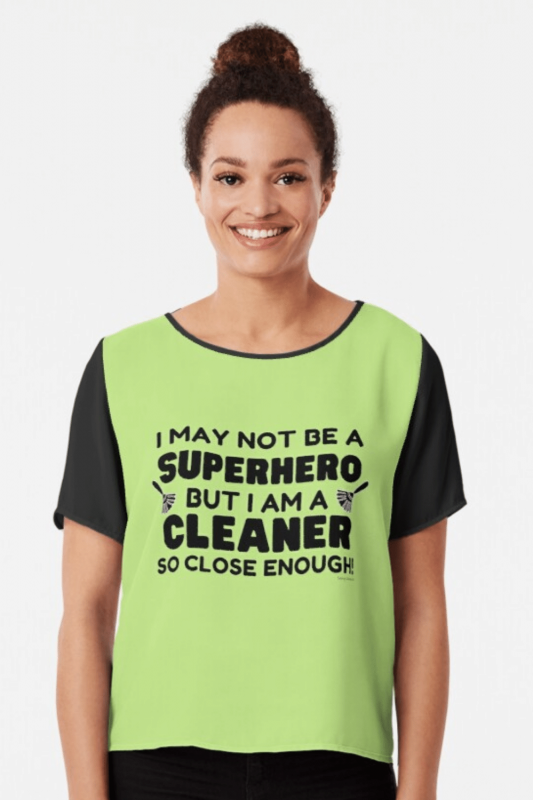 May Not Be a Superhero Savvy Cleaner Funny Cleaning Shirts Chiffon Top