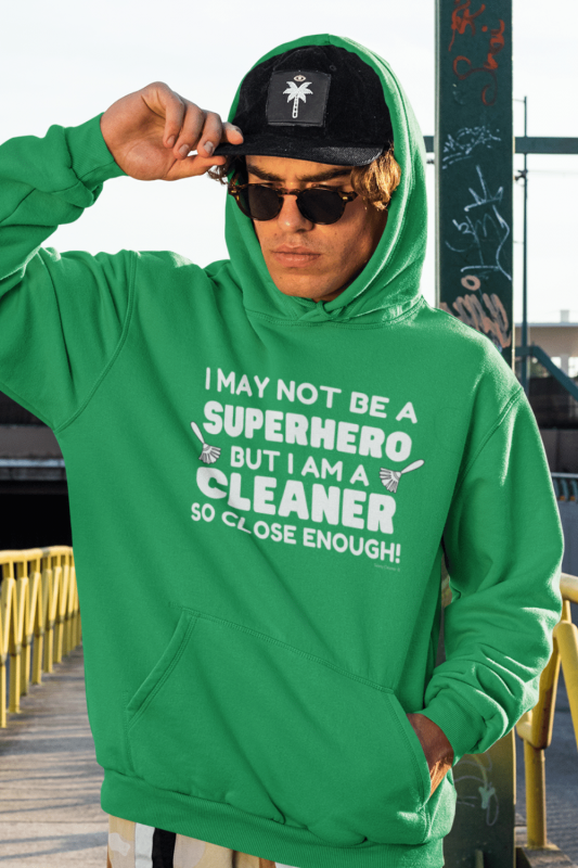 May Not Be a Superhero Savvy Cleaner Funny Cleaning Shirts Classic Pullover Hoodie