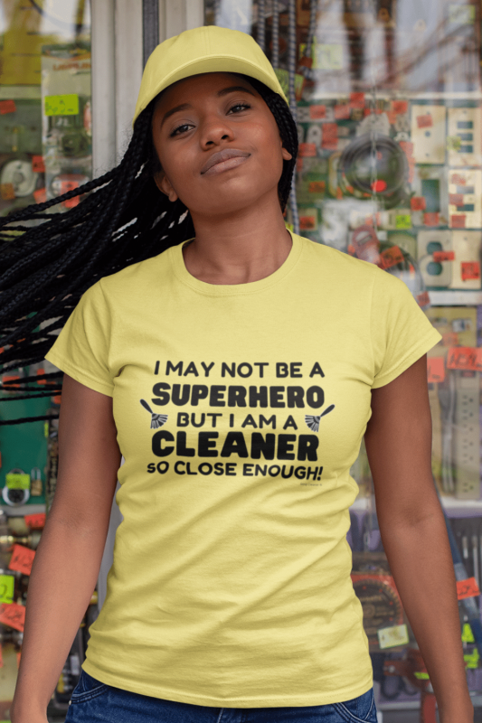 May Not Be a Superhero Savvy Cleaner Funny Cleaning Shirts Women's Standard Shirt