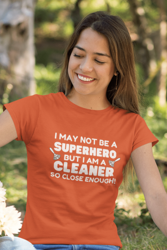 May Not Be a Superhero Savvy Cleaner Funny Cleaning Shirts Women's Standard T-Shirt