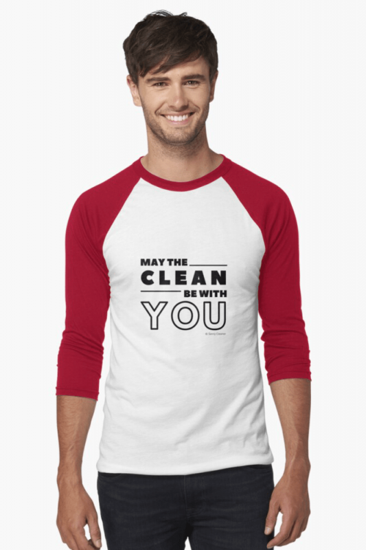 May the Clean Be With You, Savvy Cleaner Funny Cleaning Shirts, Baseball Shirt