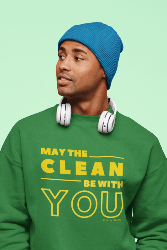 May the Clean Be With You, Savvy Cleaner Funny Cleaning Shirts, Classic Crewneck Sweatshirt