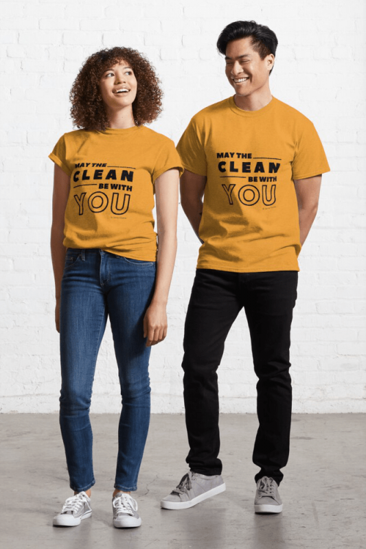 May the Clean Be With You, Savvy Cleaner Funny Cleaning Shirts, Classic T-shirt