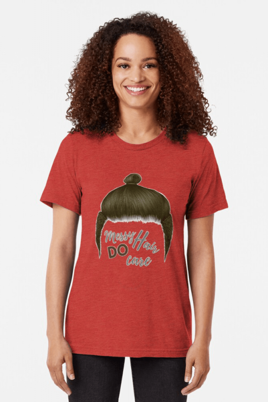 Messy Hair Do Care, Savvy Cleaner Funny Cleaning Shirts, Triblend shirt