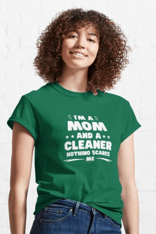 Mom and a Cleaner Savvy Cleaner Funny Cleaning Shirts Classic Tee