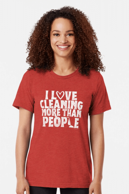 More Than People Savvy Cleaner Funny Cleaning Shirts Triblend Tee