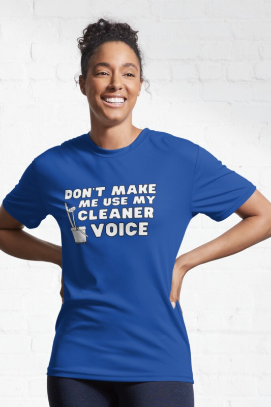 My Cleaner Voice Savvy Cleaner Funny Cleaning Shirts Active Tee