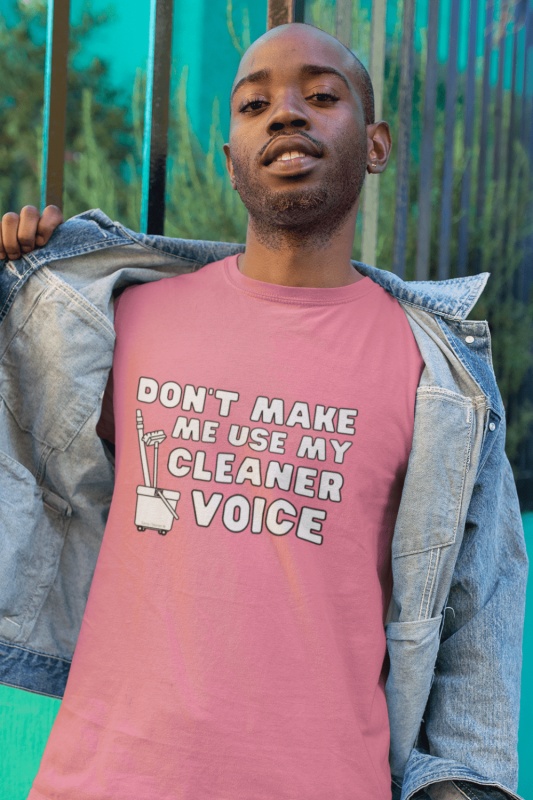 My Cleaner Voice Savvy Cleaner Funny Cleaning Shirts Men's Standard Tee