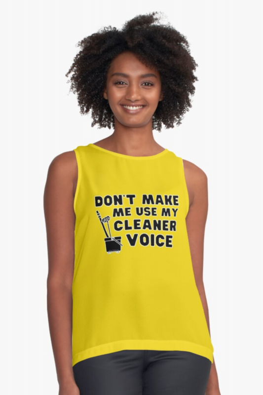 My Cleaner Voice Savvy Cleaner Funny Cleaning Shirts Sleeveless Top