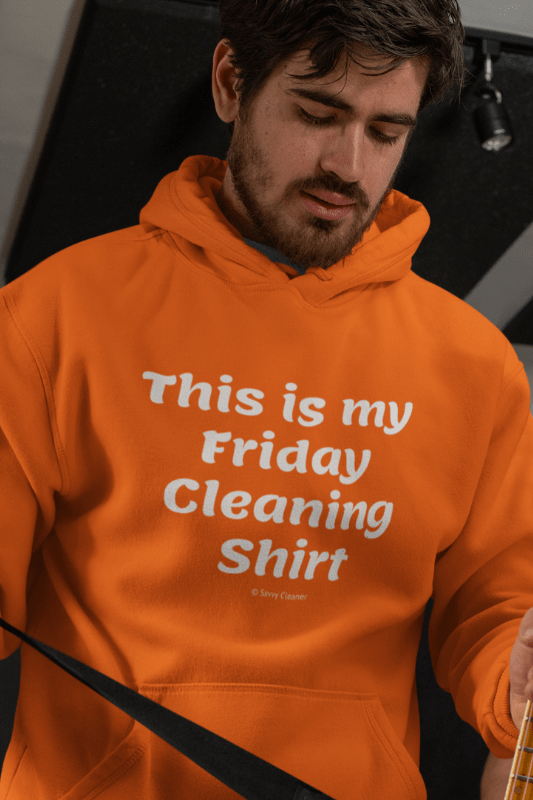 My Friday Cleaning Shirt, Savvy Cleaner Funny Cleaning Shirts, Classic Pullover Hoodie