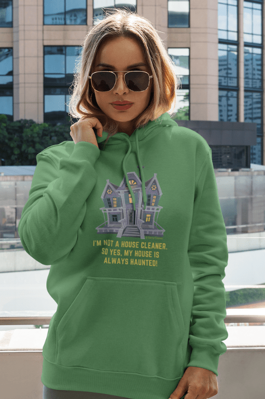 My House is Always Haunted, Savvy Cleaner Funny Cleaning Shirts, Pullover Hoodie
