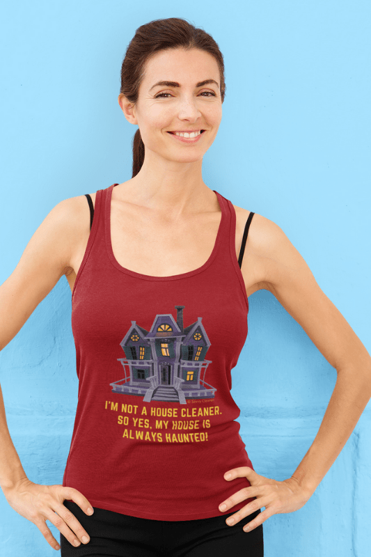 My House is Always Haunted, Savvy Cleaner Funny Cleaning Shirts, Tank Top