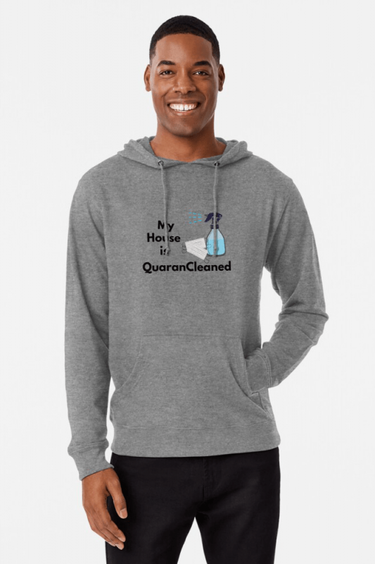 My House is QuaranCleaned t-shirt, Savvy Cleaner, Funny Cleaning Shirts, Hoodie