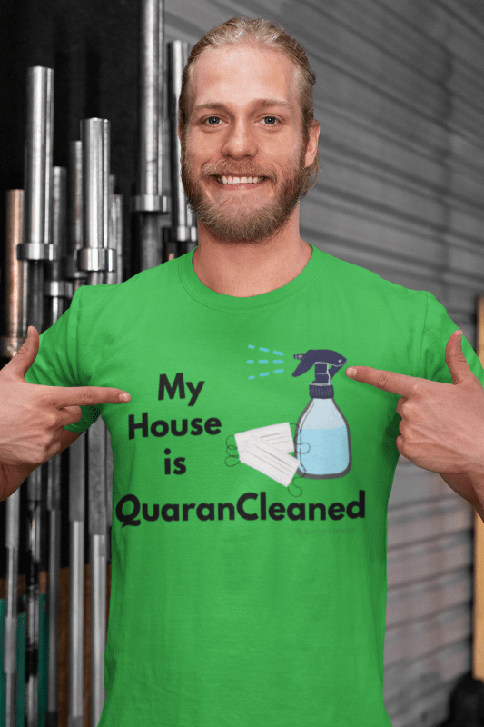 My House is QuaranCleaned t-shirt, Savvy Cleaner, Man pointing at shirt
