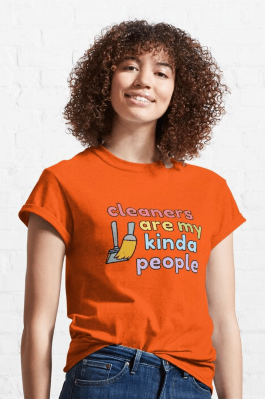 My Kind of People Savvy Cleaner Funny Cleaning Shirts Classic Tee