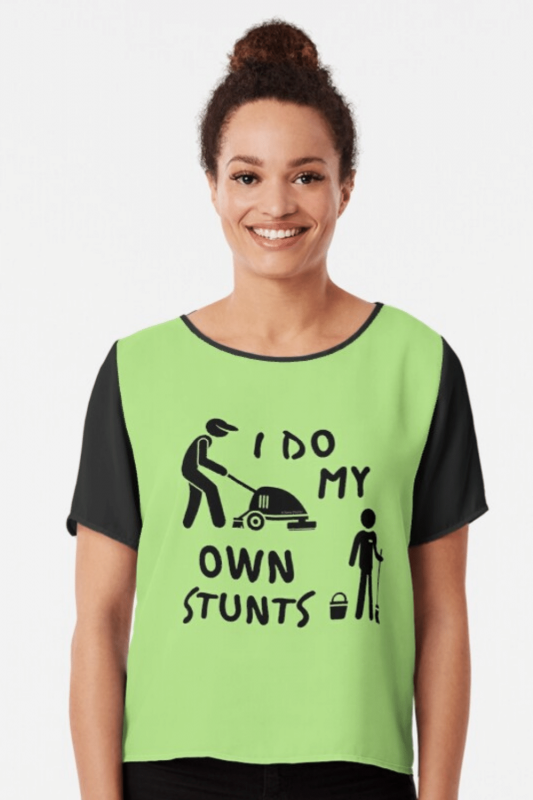 My Own Stunts Savvy Cleaner Funny Cleaning Shirts Chiffon Top