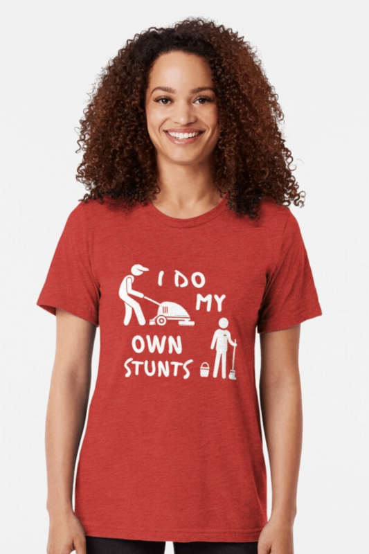 My Own Stunts Savvy Cleaner Funny Cleaning Shirts Triblend Tee