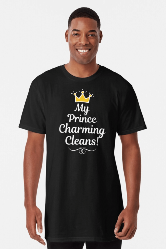 My Prince Charming Cleans Savvy Cleaner Funny Cleaning Shirts Long Tee