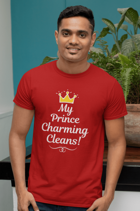 My Prince Charming Cleans Savvy Cleaner Funny Cleaning Shirts Men's Standard Tee