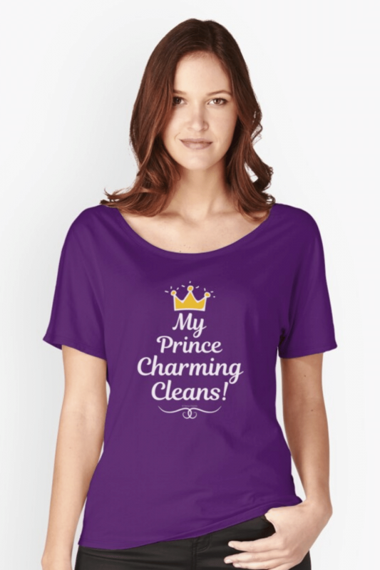 My Prince Charming Cleans Savvy Cleaner Funny Cleaning Shirts Relaxed Scoop T-Shirt