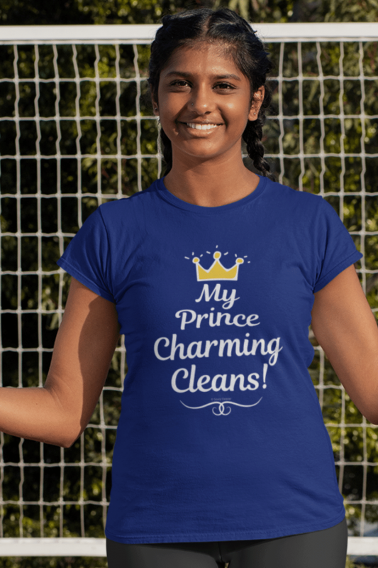 My Prince Charming Cleans Savvy Cleaner Funny Cleaning Shirts Women's Standard T-Shirt