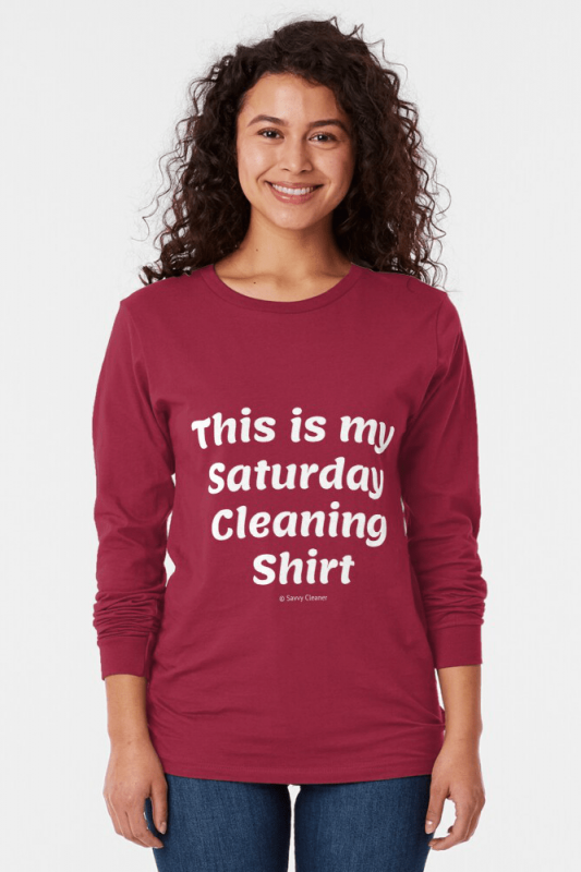 My Saturday Cleaning Shirt, Savvy Cleaner Funny Cleaning Shirts, Long sleeve shirt