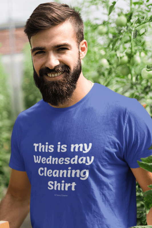 My Wednesday Cleaning Shirt, Savvy Cleaner Funny Cleaning Shirts, Comfort T-Shirt