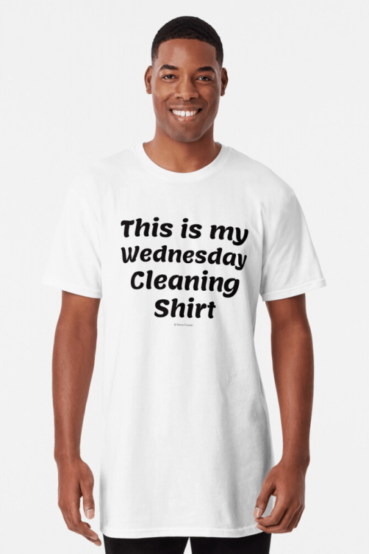 My Wednesday Cleaning Shirt, Savvy Cleaner Funny Cleaning Shirts, Long shirt
