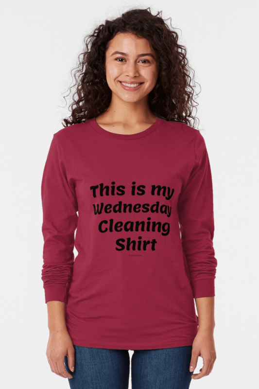 My Wednesday Cleaning Shirt, Savvy Cleaner Funny Cleaning Shirts, long sleeve shirt