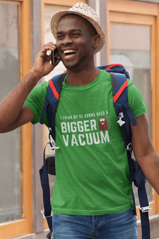 Need a Bigger Vacuum, Savvy Cleaner Funny Cleaning Shirts, Comfort T-Shirt