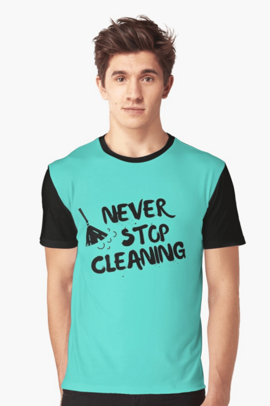 Never Stop Cleaning Savvy Cleaner Funny Cleaning Shirts Graphic Tee