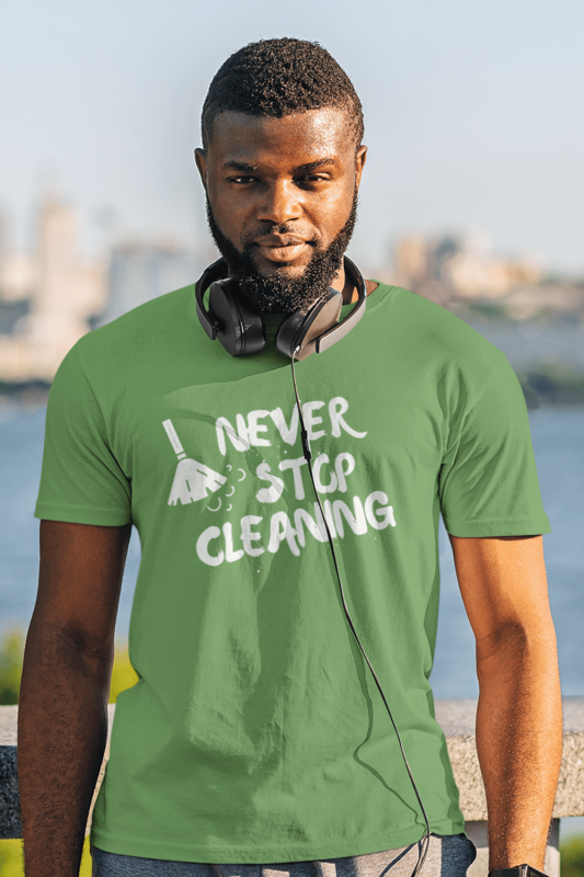 Never Stop Cleaning Savvy Cleaner Funny Cleaning Shirts Men's Standard Shirt
