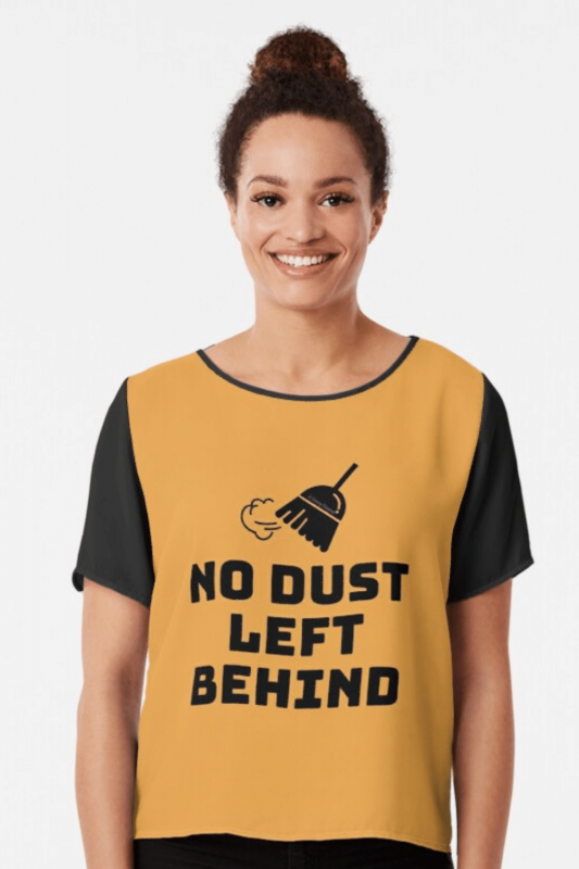 No Dust Left Behind Savvy Cleaner Funny Cleaning Shirts Chiffon Top
