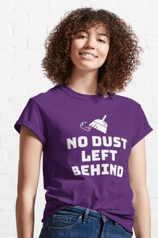No Dust Left Behind Savvy Cleaner Funny Cleaning Shirts Classic T-Shirt