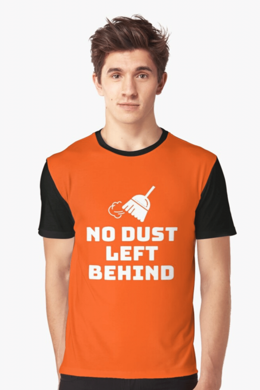 No Dust Left Behind Savvy Cleaner Funny Cleaning Shirts Graphic T-Shirt