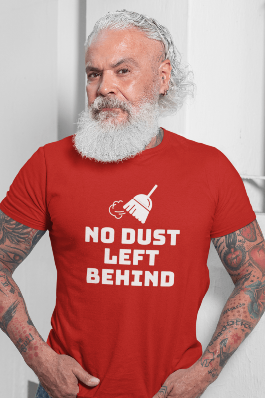 No Dust Left Behind Savvy Cleaner Funny Cleaning Shirts Men's Standard T-Shirt
