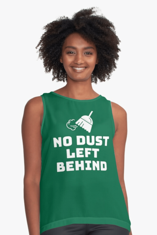 No Dust Left Behind Savvy Cleaner Funny Cleaning Shirts Sleeveless Top