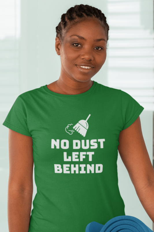 No Dust Left Behind Savvy Cleaner Funny Cleaning Shirts Women's Standard Tee