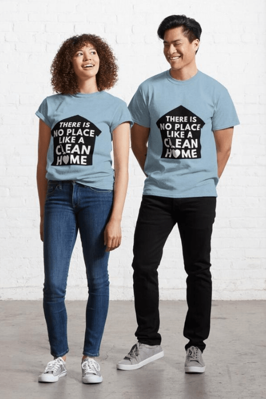 No Place Like Home, Savvy Cleaner Funny Cleaning Shirt Classic T-shirt