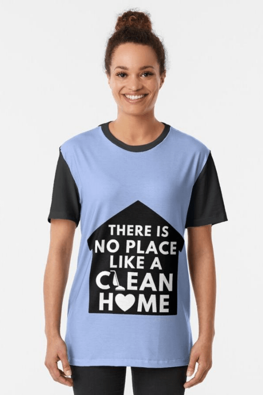 No Place Like Home, Savvy Cleaner Funny Cleaning Shirt Graphic T-shirt